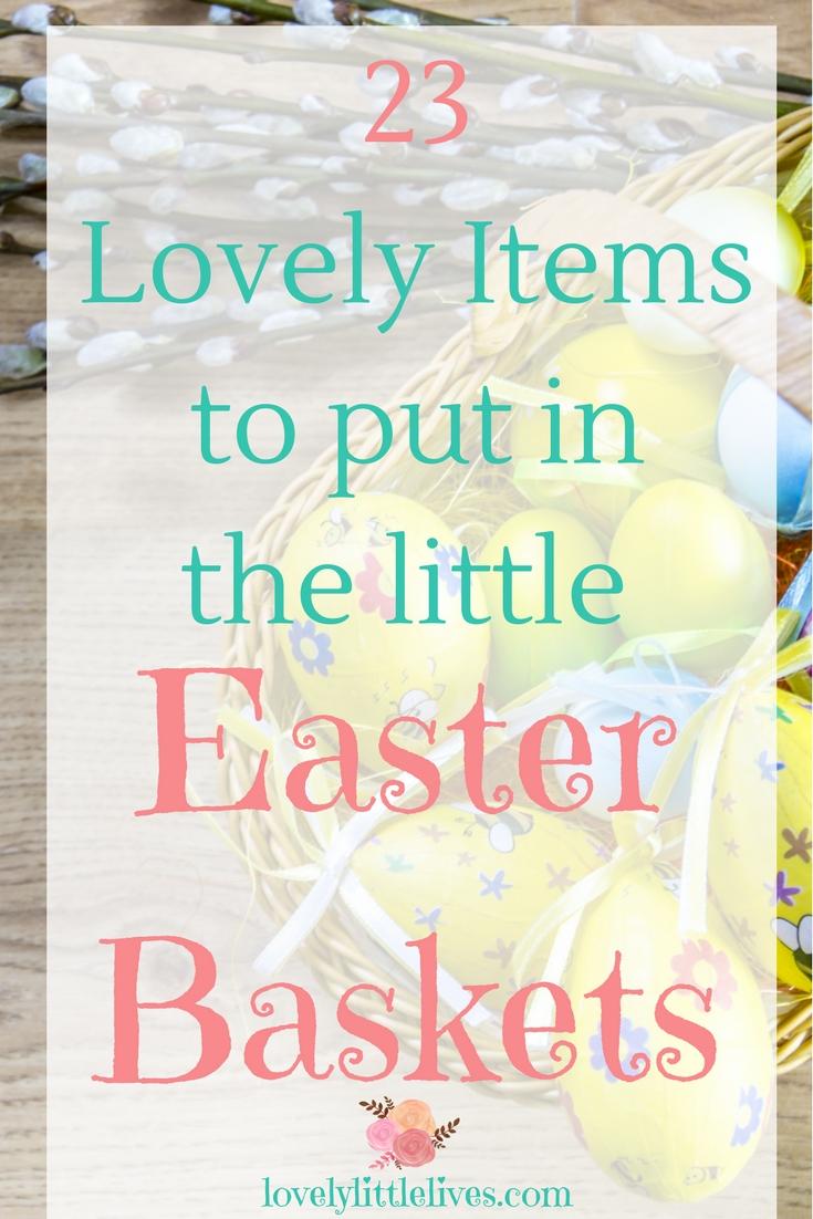 23 Lovely Items to put in the Little Easter Baskets #easterbaskets #easteractivites #easterbasketsforkids #easteritemsforlittlegirls