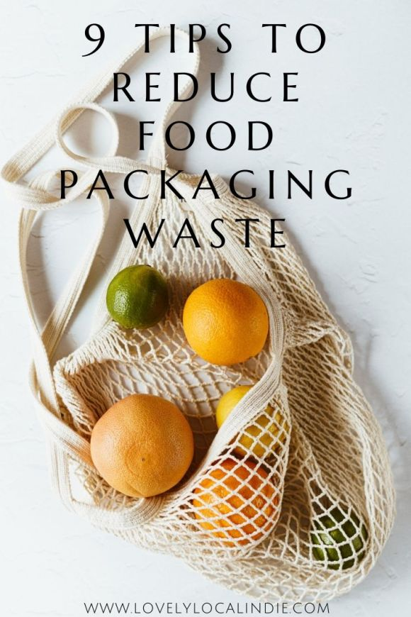 food waste packaging - 9 tips to reduce