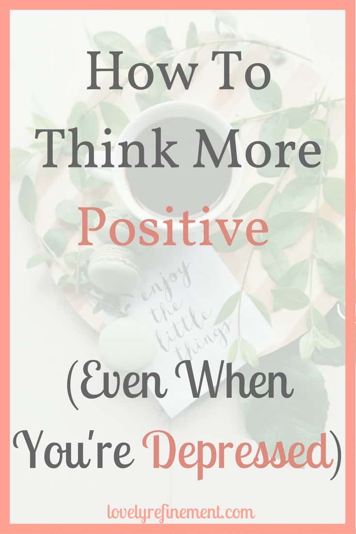 How to have a better mindset, even when you feel depressed. Here are some ways to practice positive thinking, have a better attitude, and increase your energy.