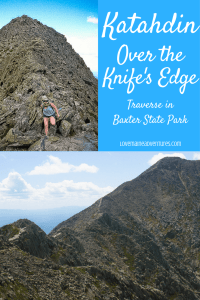 Hiking Katahdin, Knife's Edge, Baxter State Park, Maine, Hiking in Maine, Katahdin Traverse