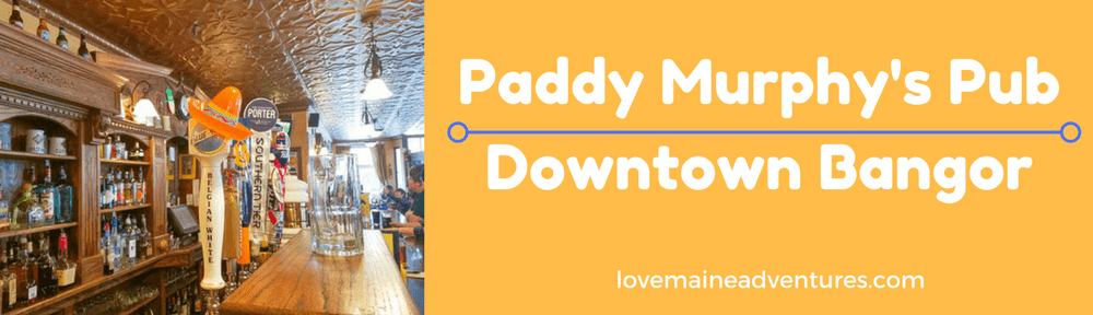 Paddy Murphy's - Downtown Bangor - Foodie Adventures