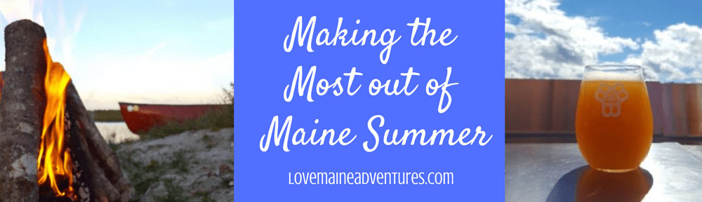 Making the Most out of Summer in Maine