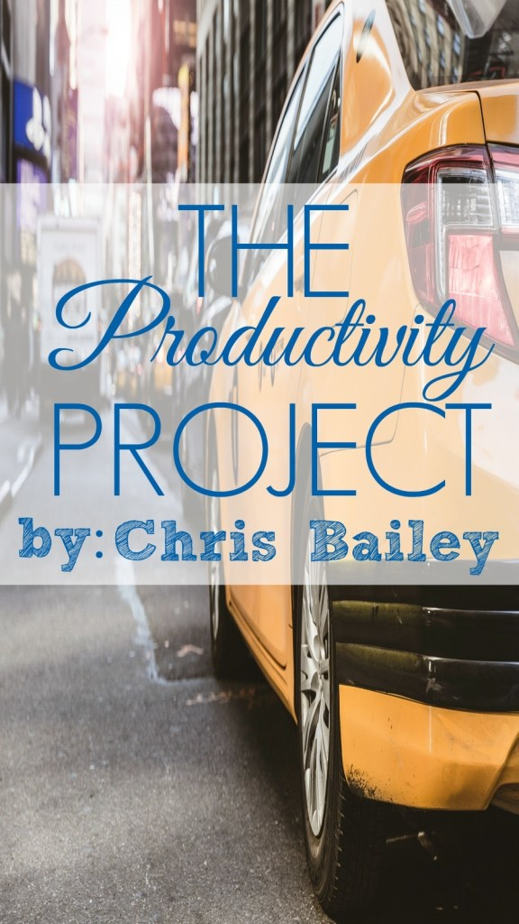 The Productivity Project by Chris Baile