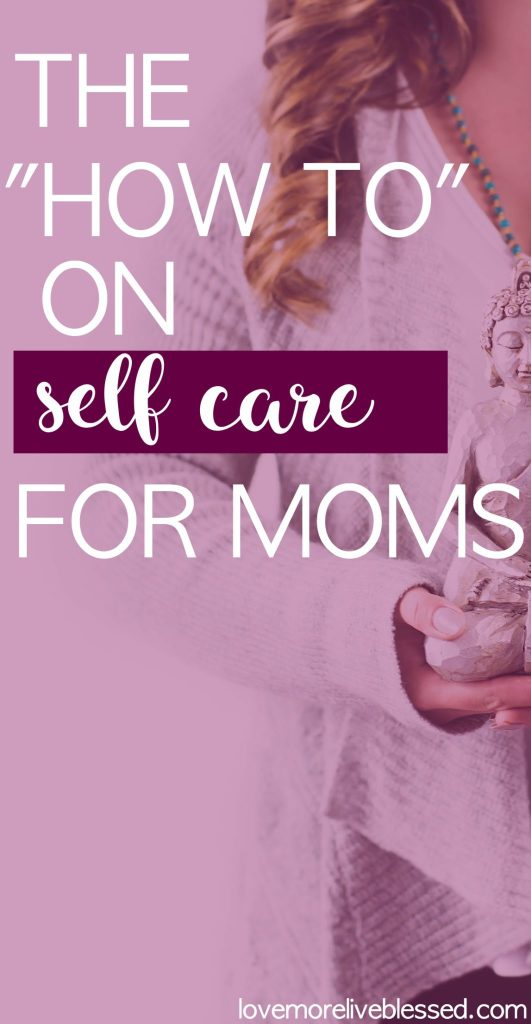 Self care for moms doesn't have be to a chore! Here are a few easy ways you can do self care at home.
