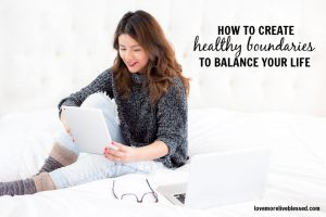HOW TO CREATE HEALTHY BOUNDARIES