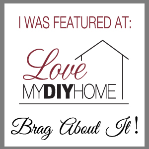 Brag About It Linky Party   Love My DIY Home