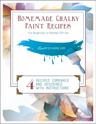 4 Homemade Chalky Paint Recipes {Love My DIY Home}