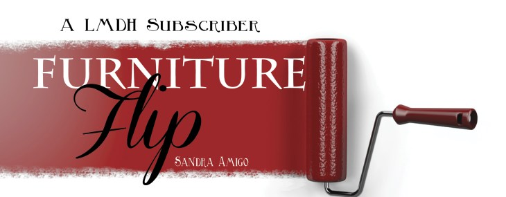 Furniture Flips by LMDH Subscriber Sandra Amigo