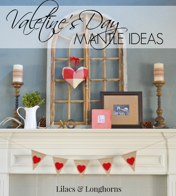 Valentine's Day Mantle Ideas