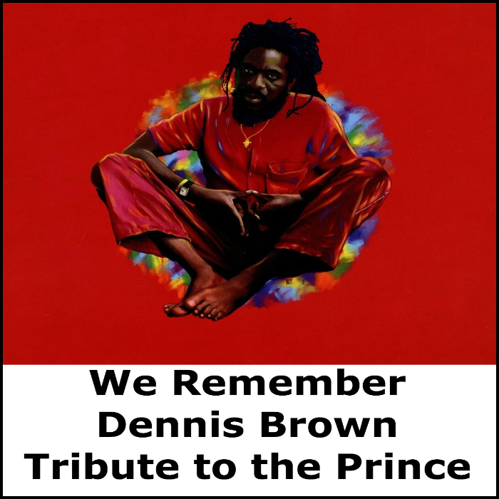 We Remember Dennis Brown2