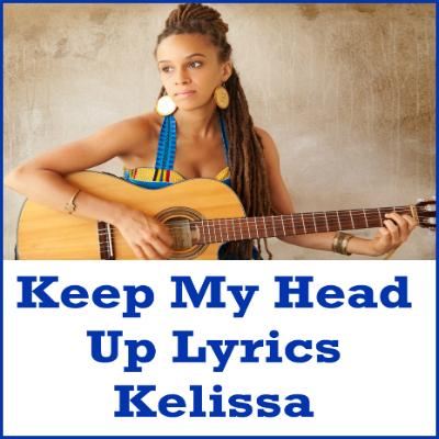 Keep My Head Up Lyrics