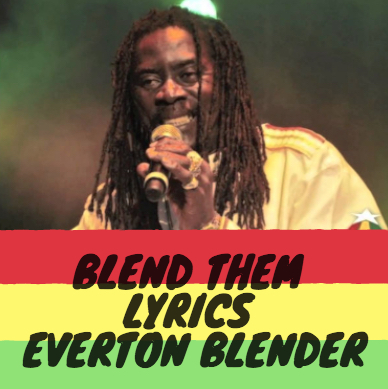 Blend Them Lyrics - Everton Blender