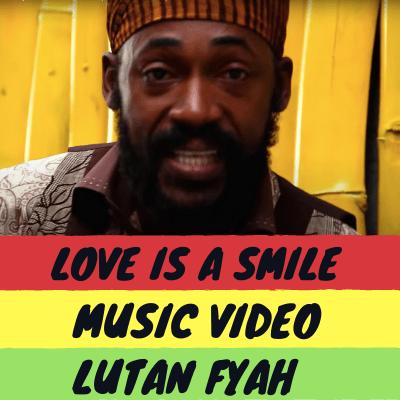 Love is a Smile Music Video - Lutan Fyah