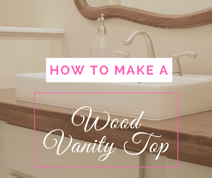 How to Make a Wood Vanity Top