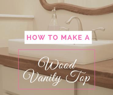 Making a Farmhouse Bathroom Vanity Top