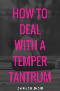 deal with toddler temper tantrums