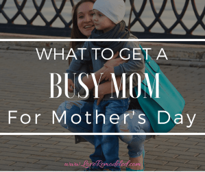 Mother's Day Gifts for a Busy Mom