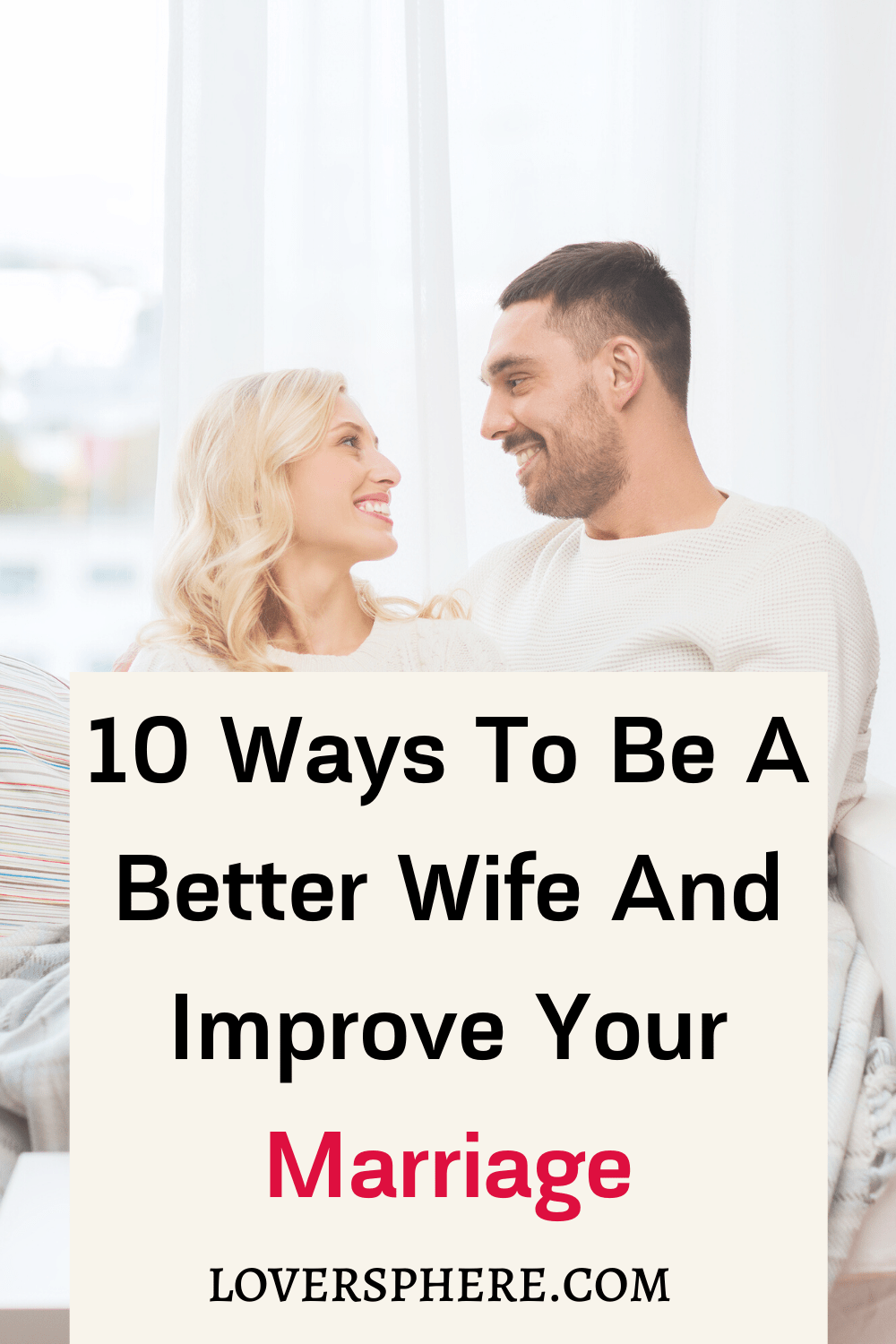 How To Be A Better Wife And Improve Your Marriage