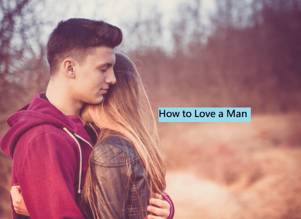 How to Love a Man