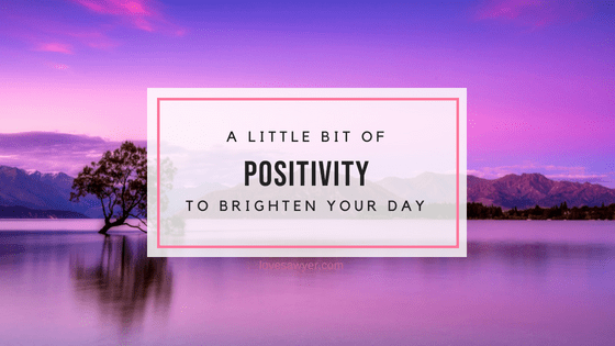 A little bit of positivity to brighten your day