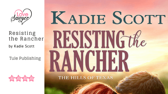 Resisting the Rancher – Kadie Scott – Book Review