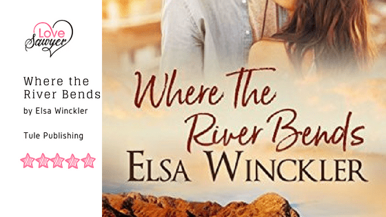 Where the River Bends by Elsa Winckler