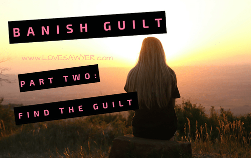 Banish Guilt