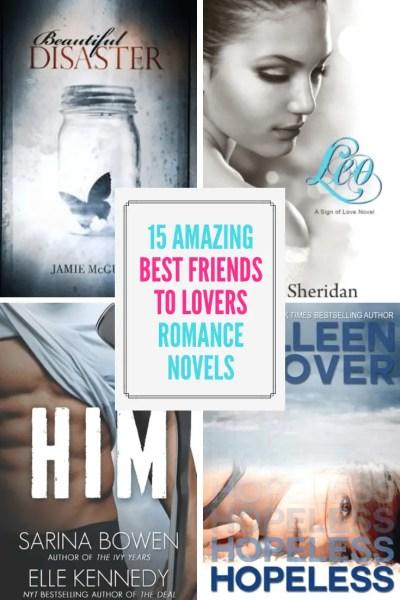 15 Amazing Best Friends to Lovers Romance Novels