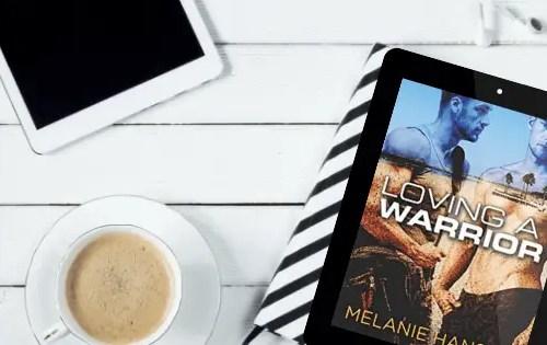 Loving a Warrior by Melanie Hansen