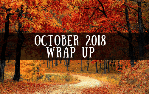October 2018 Monthly Wrap Up