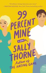 99% Mine by Sally Thorne