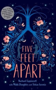 book to movie adaptation 2019 five feet apart by Rachel Lippincott