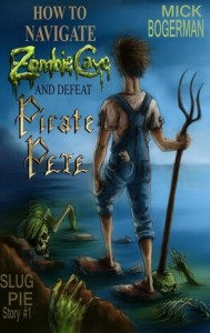 Books for boys who don't like reading how to navigate zombie cave and defeat pirate pete by mike bergerman