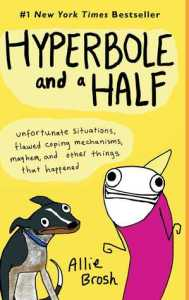 funny books hyperbole and a half by allie brosh