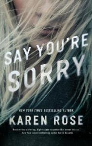 February 12, 2019 New Releases Say You're Sorry by Karen Rose