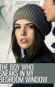 childhood sweethearts in romantic books the boy who sneaks in my bedroom window by kirsty moseley