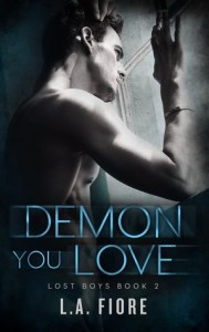 March 29, 2019 book releases Demon You Love (lost boys #2)  by L. A. Fiore