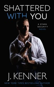 March 26, 2019 book releases shattered with you by J. Kenner