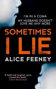 Psychological Thrillers Sometimes I Lie by Alice Feeney