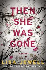 Psychological Thrillers THen She was Gone by Lisa Jewell