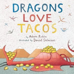 Books for 5 year olds: Dragons Love Tacos by Adam Rubin