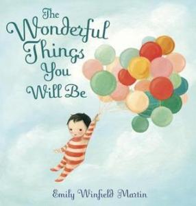 Books for 5 Year Olds: The Wonderful Thing You Will Be by Emily Winfield Martins