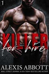 Killer for Hire by Alexis Abbott
