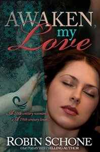 Time Travel Romance Novels: Awaken, my love by robin Schone