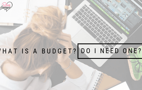What is a budget? Do I need one?