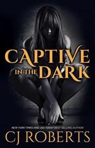 Dark Romance Novels: Captive in the Dark by CJ Roberts