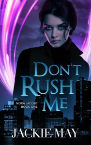 Paranormal Romance: Don't Rush Me by Jackie May