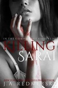 Best Dark Romance Novels: Killing Sarai by J. A. Redmerski