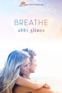 Rock Star Romance: Breathe by Abbi Glines