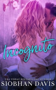 Secret Identity Romance: Incognito by Siobhan Davis